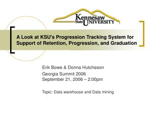 A Look at KSU's Progression Tracking System for Support of Retention, Progression, and Graduation