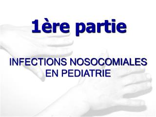 INFECTIONS NOSOCOMIALES EN PEDIATRIE