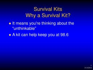 Survival Kits Why a Survival Kit?