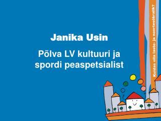 Janika Usin Põlva LV kultuuri ja spordi peaspetsialist