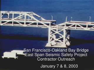 San Francisco-Oakland Bay Bridge East Span Seismic Safety Project Contractor Outreach