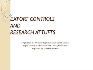 EXPORT CONTROLS AND RESEARCH AT  TUFTS