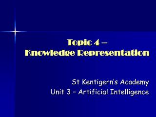 Topic 4 –  Knowledge Representation