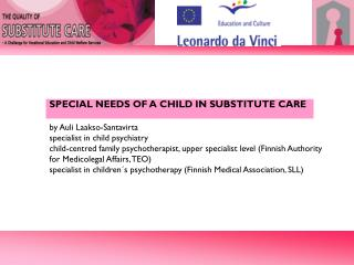 SPECIAL NEEDS OF A CHILD IN SUBSTITUTE CARE by Auli Laakso-Santavirta