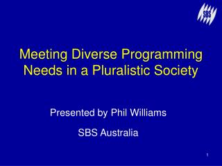 Meeting Diverse Programming Needs in a Pluralistic Society