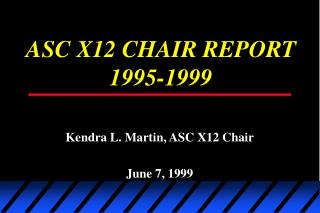 ASC X12 CHAIR REPORT 1995-1999