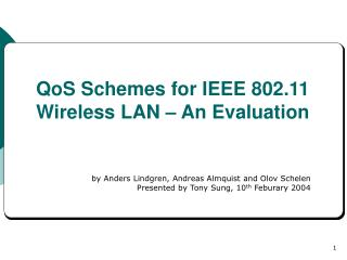 QoS Schemes for IEEE 802.11 Wireless LAN – An Evaluation