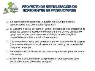 PROYECTO DE DIGITALIZACION DE EXPEDIENTES DE PRODUCTORES
