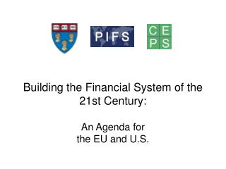 Building the Financial System of the 21st Century: An Agenda for the EU and U.S.
