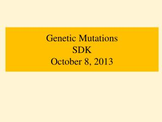 Genetic Mutations SDK October 8, 2013