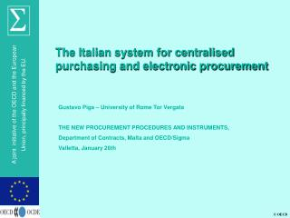 Gustavo Piga – University of Rome Tor Vergata THE NEW PROCUREMENT PROCEDURES AND INSTRUMENTS,