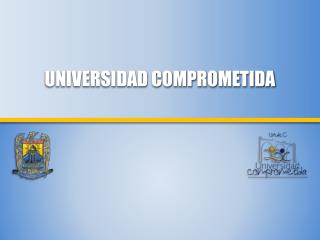UNIVERSIDAD COMPROMETIDA