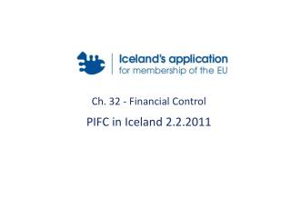Ch. 32 - Financial Control PIFC in Iceland 2.2.2011