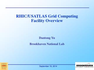 RHIC/USATLAS Grid Computing  Facility Overview