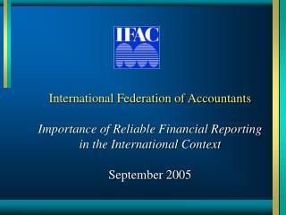 International Federation of Accountants Importance of Reliable Financial Reporting