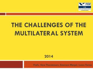 The challenges of the multilateral system 2014