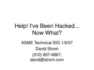 Help! I've Been Hacked... Now What?
