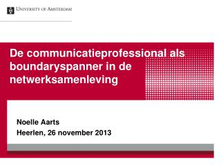 De communicatieprofessional als boundaryspanner in de netwerksamenleving
