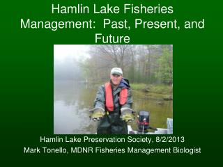 Hamlin Lake Fisheries Management:  Past, Present, and Future