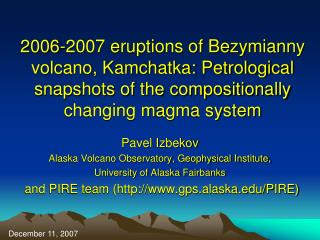 Pavel Izbekov Alaska Volcano Observatory, Geophysical Institute, University of Alaska Fairbanks