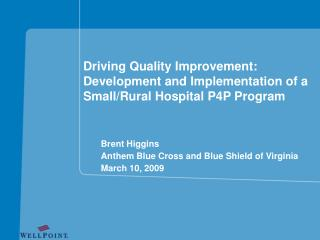 Driving Quality Improvement: Development and Implementation of a Small/Rural Hospital P4P Program