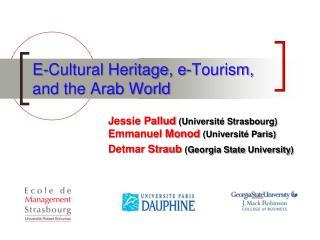 E-Cultural Heritage, e-Tourism, and the Arab World