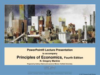 PowerPoint  Lecture Presentation to accompany  Principles of Economics, Fourth Edition N. Gregory Mankiw Prepared by Kat
