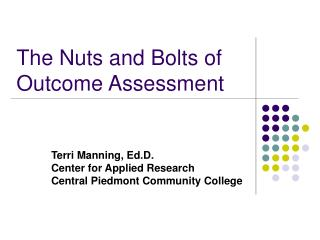 The Nuts and Bolts of     Outcome Assessment