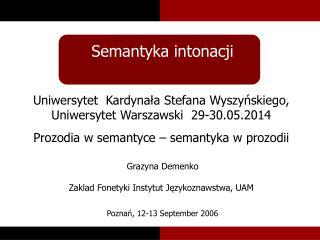 Uniwersytet  Kardynała Stefana Wyszyńskiego, Uniwersytet Warszawski  29-30.05.2014