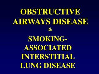 OBSTRUCTIVE AIRWAYS DISEASE &