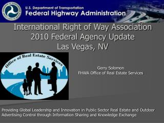 International Right of Way Association 2010 Federal Agency Update Las Vegas, NV