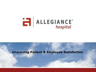 Improving Patient & Employee Satisfaction