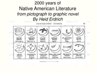 2000 years of  Native American Literature  from pictograph to graphic novel By Heid Erdrich