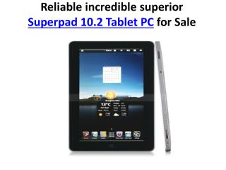 Reliable incredible superior Superpad 10.2 Tablet PC for Sal
