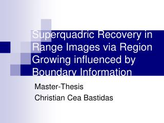 Superquadric Recovery in Range Images via Region Growing influenced by Boundary Information