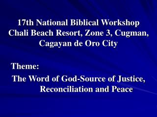 17th National Biblical Workshop Chali Beach Resort, Zone 3, Cugman, Cagayan de Oro City