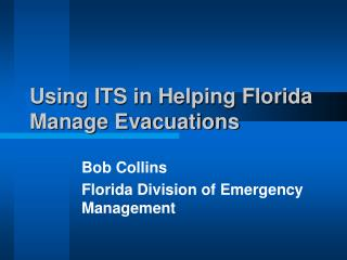 Using ITS in Helping Florida Manage Evacuations