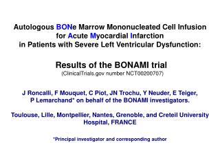 Autologous  BON e Marrow Mononucleated Cell Infusion  for  A cute  M yocardial  I nfarction