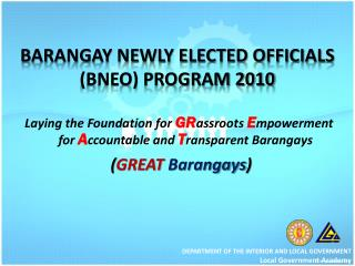 BARANGAY NEWLY ELECTED OFFICIALS (BNEO) PROGRAM 2010