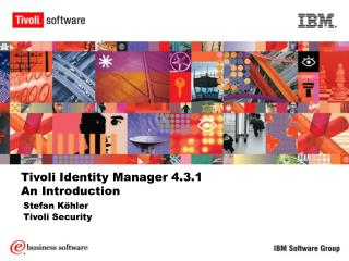 Tivoli Identity Manager 4.3.1 An Introduction
