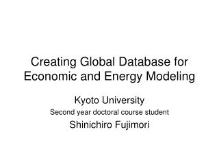 Creating Global Database for Economic and Energy Modeling