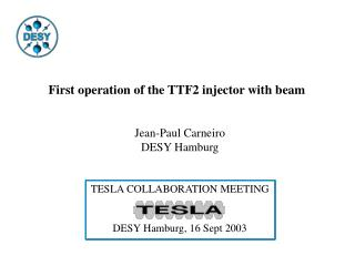 First operation of the TTF2 injector with beam  Jean-Paul Carneiro DESY Hamburg