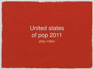 United states  of pop 2011