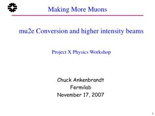 Making More Muons