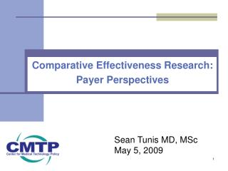 Comparative Effectiveness Research:  Payer Perspectives