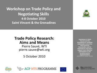 Workshop on  Trade Policy and Negotiating Skills 4-8 October 2010  Saint Vincent & the Grenadines