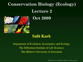 Salit Kark Department of Evolution, Systematics and Ecology