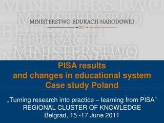 PISA results  and changes in educational system  Case study Poland