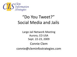"""Do You Tweet?"" Social Media and Jails"