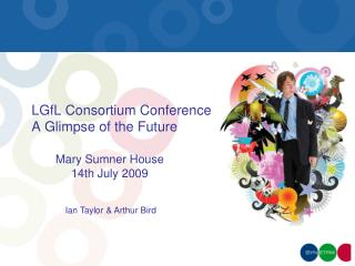 LGfL Consortium Conference A Glimpse of the Future